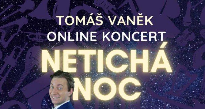 Herec a zpěvák Tomáš Vaněk zve na Netichou noc